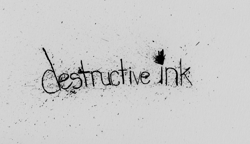 Destructive Ink