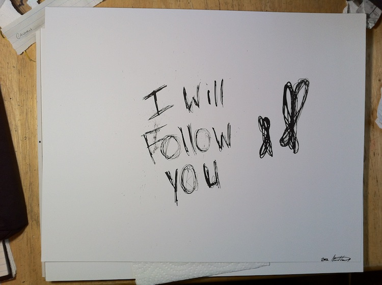 Destructive Ink: I will Follow