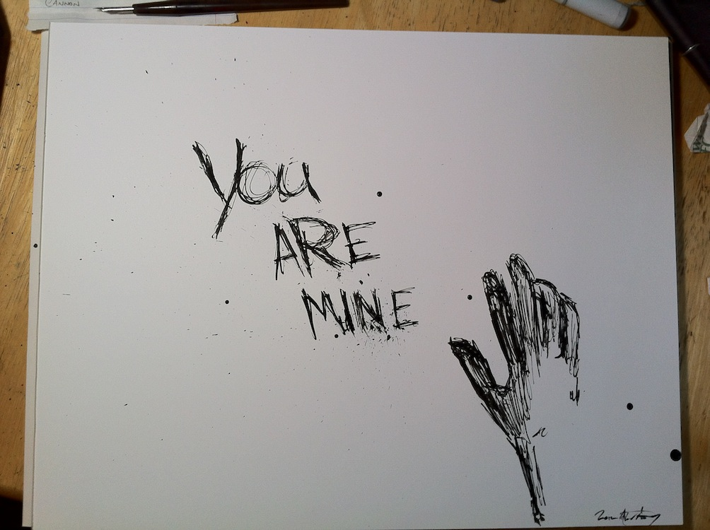 Destructive Ink: You Are Mine